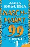 Naschmarkt 99 - Folge 1: Dating für Nerds - Anna Koschka