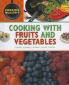 Cooking with Fruits and Vegetables - Claire Llewellyn, Clare O'Shea