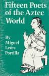Fifteen Poets of the Aztec World - Miguel León-Portilla