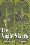 The Aught-Sixers - Robert Bennett