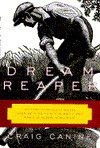 Dream Reaper: The Story of an Old-Fashioned Inventor in the High-Tech, High-Stakes World of Mo dern Agriculture (Sloan Technology Series) - Craig Canine