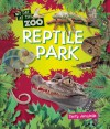 Reptile Park (My Day at the Zoo) - Terry J. Jennings