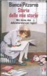 Storia delle mie storie - Bianca Pitzorno
