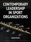 Contemporary Leadership in Sport Organizations - David Scott