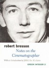 Notes on the Cinematographer - Robert Bresson, Jonathan Griffin, J.M.G. Le Clézio