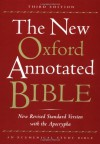 The New Oxford Annotated Bible, New Revised Standard Version with the Apocrypha (Third Edition) - Anonymous, Michael D. Coogan, Marc Zvi Brettler, Carol A. Newsom