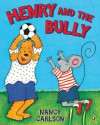 Henry and the Bully - Nancy Carlson