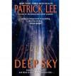 [ DEEP SKY BY LEE, PATRICK](AUTHOR)PAPERBACK - Patrick Lee