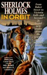Sherlock Holmes In Orbit * 26 Brand New Stories About . Most Popular Sleuth - Mike; Greenberg, Martin H. Resnick