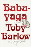 Babayaga - Toby Barlow