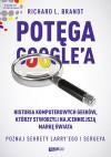 Potęga Google'a. Poznaj sekrety Larry'ego i Sergeya - Richard L. Brandt