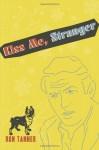Kiss Me, Stranger: An Illustrated Novel - Ron Tanner