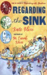 Regarding the Sink: Where, Oh Where, Did Waters Go? - Kate Klise, M. Sarah Klise
