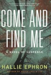 Come and Find Me - Hallie Ephron