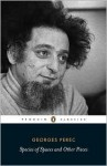 Species of Spaces and Other Pieces (Penguin Classics) - Georges Perec, John Sturrock