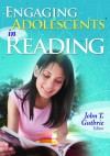 Engaging Adolescents in Reading - John T. Guthrie