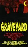 Graveyard: More Terrifying Than Stephen King - Because It's True! - Ed Warren, Lorraine Warren, Robert David Chase