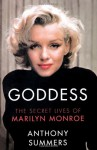 Goddess: The Secret Lives of Marilyn Monroe - Anthony Summers