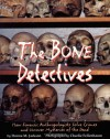 The Bone Detectives: How Forensic Anthropologists Solve Crimes and Uncover Mysteries of the Dead - Donna M. Jackson