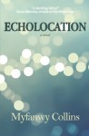 Echolocation: a novel - Myfanwy Collins