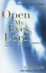 Open My Eyes, Lord: A Pratical Guide to Angelic Visitations and Heavenly Experiences - Gary Oates, Robert Paul Lamb, Randy Clark