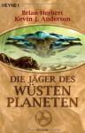 Die Jäger Des Wüstenplaneten - Brian Herbert, Kevin J. Anderson