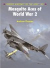 Mosquito Aces of World War 2 - Andrew Thomas, Tony Holmes, Chris Davey