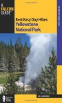 Best Easy Day Hikes Yellowstone National Park, 3rd (Best Easy Day Hikes Series) - Bill Schneider