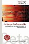 Software Craftsmanship - Lambert M. Surhone, Mariam T. Tennoe, Susan F. Henssonow