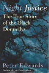 Night Justice: The True Story of the Black Donnellys - Peter Edwards