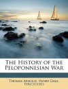 The History of the Peloponnesian War - Thomas Arnold, Henry Dale, Thucydides