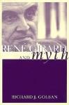 Rene Girard and Myth: An Introduction - Richard Golsan