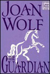 The Guardian: A Sensual Romance from America's Best Loved Regency Author - Joan Wolf