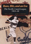 Runs, Hits, and an Era: The Pacific Coast League, 1903-58 - Paul J Zingg, Mark D Medeiros