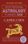 Your Personal Astrology Planner 2008: Capricorn - Rick Levine, Jeff Jawer
