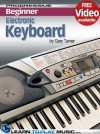 Electronic Keyboard Lessons for Beginners - Teach Yourself How to Play Keyboard (Online Video) (Progressive Beginner) - LearnToPlayMusic.com, Gary Turner