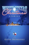 West Texas Christmas Stories - Glenn Dromgoole