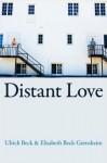 Distant Love - Ulrich Beck, Elisabeth Beck-Gernsheim