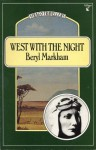 West with the Night - Beryl Markham, Martha Gellhorn