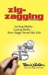 Zig-Zagging: Loving Madly, Losing Badly How Ziggy Saved My Life - Tom Wilson