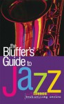 The Bluffer's Guide to Jazz - Peter Clayton, Peter Gammond, John Aaron Lewis