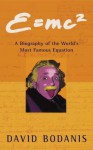 E=mc² : A Biography of the World's Most Famous Equation - David Bodanis