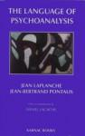 The Language of Psychoanalysis - Jean Laplanche, Jean-Bertrand Pontalis
