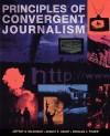Principles of Convergent Journalism - Jeffrey S. Wilkinson, August E. Grant, Douglas Fisher