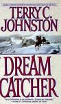 Dream Catcher - Terry C. Johnston