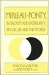 Merleau-Ponty: Interiority and Exteriority, Psychic Life and the World - Dorothea Olkowski, James Morley