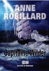 Capitaine Wilder - Anne Robillard