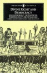 Divine Right and Democracy: An Anthology of Political Writing in Stuart England - David Wootton, Various, David Wooton