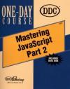 Mastering JavaScript: Further Studies in Advanced Scripting - DDC Publishing, Allan Liska