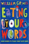 Eating Your Words - William Grimes